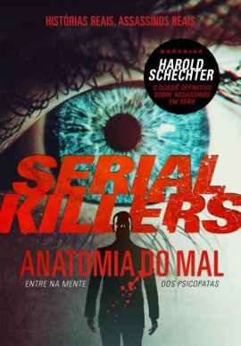Serial Killers Anatomia do Mal